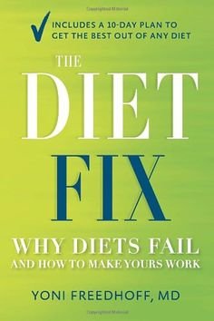 The Diet Fix: Why Diets Fail and How to Make Yours Work by Yoni Freedhoff http://www.amazon.co.uk/dp/0804137579/ref=cm_sw_r_pi_dp_hpACub181KJWE
