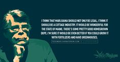Stephen King is a brilliant writer and his views on marijuana are positive and reasonable. I still can't read his books or see his movies because I will have nightmares :)    Created by Ted's Marijuana Forum