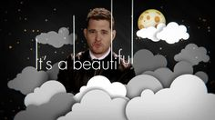 "Michael Bublé ""It's A Beautiful Day"" [Official Lyric Video] Love how positive Buble is--he's a good wave to ride when you just picked yourself up. :)"