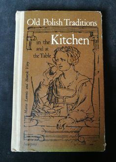 Vintage Book 1981 - Old Polish Traditions In The Kitchen And At The Table - Maria Lemnis And Henryk Vitry. Vintage Polish Cook Book 1981 by OnyxCollectables on Etsy