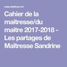 Cahier de la maitresse/du maitre 2017-2018 - Les partages de Maîtresse Sandrine