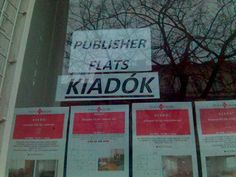 """They meant """"flats for rent"""" or """"flats to let"""". Unfortunately, """"kiadó"""" also means """"publisher"""" in Hungarian."""