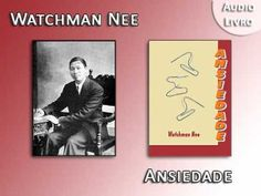 Watchman Nee - Ansiedade (Audio Livro / Audiobook)