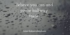 """Believe you can and you're halfway there. Bookkeeping And Accounting, Bookkeeping Services, Just Me, Believe In You, Quotes, Business, Check, Qoutes, Dating"