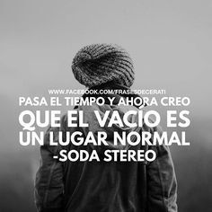 #sodastereo #Cerati Soda Stereo, Some Quotes, Words Quotes, My Poetry, Music Quotes, Life Is Beautiful, Good To Know, My Music, Rock And Roll
