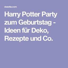 Harry Potter Party zum Geburtstag - Ideen für Deko, Rezepte und Co.