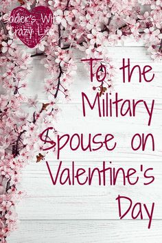 To the Military Spouse on Valentine's Day! You are not alone! And you've got this!