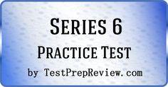 Free Series 6 practice test by TestPrepReview.  Get the help you need on your Series 6 exam. #series6
