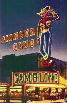 Pioneer Club on Freemont St. in Las Vegas...... still there today, unfortunately it's a gift shop complex