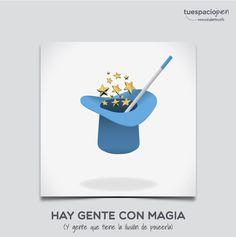 Hay gente con magia. Y gente que tiene la ilusión de poseerla http://frasesqueinspirantudia.estudiantes.info