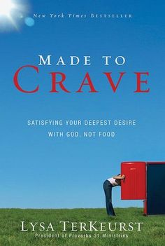 Made to Crave: Satisfying Your Deepest Desire with God, Not Food.  Just started this study with fellow Gateway gals yesterday and it couldn't have come at a better time!