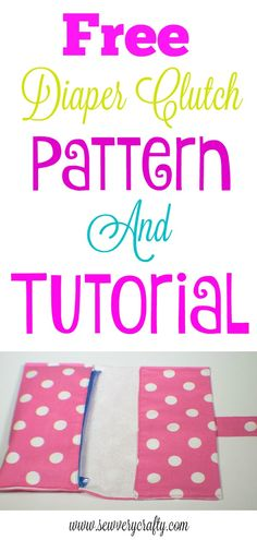 Free diaper clutch pattern and tutorial. #diaperclutch. #sewingproject #sewingtutorial