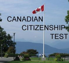 Pass the Canadian Citizenship Test! Complete Canadian Citizenship Test Study Guide and Practice Test Questions
