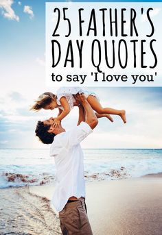 If you've found the perfect fathers day gift for your dear old dad, but can't find the right words to express exactly how you feel about him, this collection of 25 fathers day quotes will give you the inspiration you need!