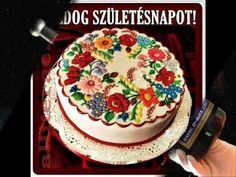 Amazing cake with traditional Hungarian floral design Hungarian Cookies, Hungarian Cake, Pretty Cakes, Beautiful Cakes, Amazing Cakes, Happy Birthday, Birthday Cake, Cake Pictures, Fancy Cakes