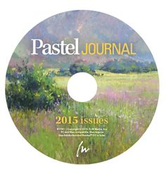 Give (or Get) the Pastel Journal 2015 Annual CD or Downloads | Pastel Inspiration at Your Fingertips