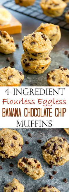 4 Ingredient Flourless Banana Chocolate Chip Muffins. These easy muffins are gluten free, eggless, flourless and do not contain any added oil or sugar. And they taste just like regular classic banana bread muffins!