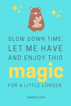 It is true what they say, children grow up way too fast. Charis the moments here and now. #childrenquotes #childrengrowingupquotes #quotesabutlife Easy Sewing Patterns, Easy Sewing Projects, Sewing Tutorials, Sewing Toys, Free Sewing, Growing Up Quotes, Old Sewing Machines, Quotes For Kids, Stuffed Toys Patterns