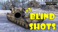 World of Tanks - Funny Moments | BLIND SHOTS 2