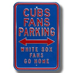 You're the FAN eh? Prove it by displaying your favorite team name parking sign. It's inches and constructed out of the same heavy steel of our authentic street signs. Show everybody how much pride you take in your team! Chicago Cubs Fans, Chicago Cubs World Series, Chicago Cubs Baseball, Football, Cubs Cardinals, Cubs Room, Baseball Crafts, Baseball Memes, Cubs Win