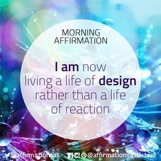 "Affirmation:   ""I am now living a life of design rather than a life of reaction""  #affirmation #affirmations #morningaffirmation #morningaffirmations #positiveaffirmations #positive #joytrain #successtrain #happiness #motivation #motivational"