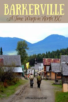 Take a trip back in time to the century via Barkerville Historic Town, Wells, BC Seattle Travel, Oregon Travel, Cool Places To Visit, Places To Travel, Places To Go, Canadian Travel, Travel Design, Travel Goals, Travel