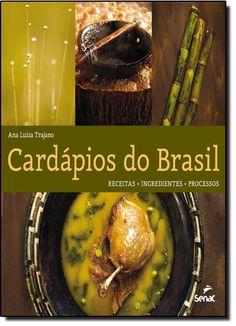 Cardápios do Brasil: Receitas, Ingredientes, Processos - 8539604051