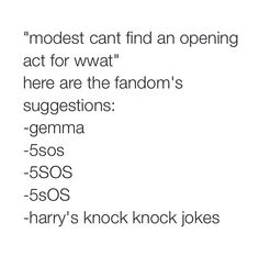 Please let it be 5SOS... The whole fandom wants them back... Please... With a cherry on top! x>>>>>> Harry's knock knock jokes would be ok too