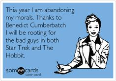This year I am abandoning my morals. Thanks to Benedict Cumberbatch I will be rooting for the bad guys in both Star Trek and The Hobbit.