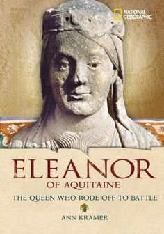 A book about one of the most amazing women in history and my GGM - Eleanor of Aquitaine. World History Biographies: Eleanor of Aquitaine: The Queen Who Rode Off to Battle (National Geographic World History Biographies) by Ann Kramer History Books, World History, Family History, Women In History, British History, Ancient History, Asian History, Tudor History, Modern History