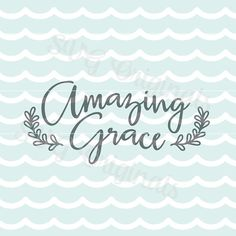 Amazing Grace Christian SVG Vector file. Beautiful by SVGoriginals