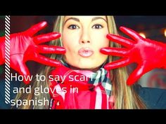 How to say scarf, gloves in Spanish, learn Spanish with Maria - YouTube