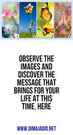 Observe the images and discover the message that brings for your life at this time. Psychic Abilities Test, Bring It On, Let It Be, Willpower, You Deserve, Moving Forward, Your Life, Intuition, Dreaming Of You