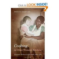 Cooking in Other Women's Kitchens: Domestic Workers in the South, 1865-1960 (The John Hope Franklin Series in African American History and Culture)