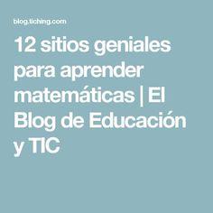 12 sitios geniales para aprender matemáticas   El Blog de Educación y TIC Data Science, Mood, Teaching, How To Plan, School, Maths, 1, Pencil, Ideas