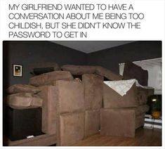 That's not childish that's awesome I would love to have a boyfriend that can make such an amazing fort