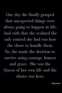 she was the queen of her own life**