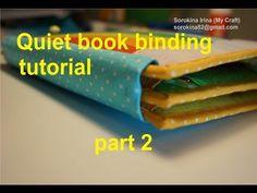Quiet book binding tutorial. Part 2 - YouTube