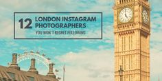12 London Instagram Photographers You Won't Regret Following
