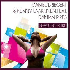 """Beautiful Girl"" von Briegert, Laakinen & Pipes – Der Sommerhit 2016!?"