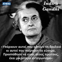 Indira Gandhi, Greek Quotes, Be A Better Person, Food For Thought, Einstein, Wisdom, Thoughts, Sayings, Words