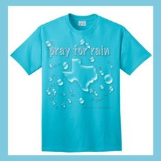 {pray for rain} t-shirt to raise $ for Texas Wildfire Relief