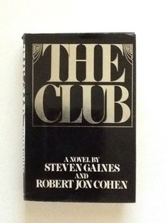 1980 The Club by Steven Gaines & Robert Jon Cohen. Published by William Morrow hc dj 1ST EDITION Here is the backstory to this pseudo-novel: A Bartender who worked at the infamous studio 54 during the
