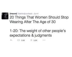 Tip:  Don't wait till you're 30 to offload beauty standards designed to create profit, not contentment.