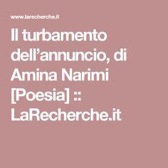 Il turbamento dell'annuncio, di Amina Narimi [Poesia] ::   LaRecherche.it