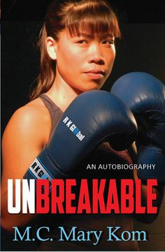 Unbreakable : An Autobiography is the life story of Mary Kom. Mary Kom is the one of the greatest boxers of all time. She is the five-time winner of the World Boxing Championship. Mary Kom chronicles her love and passion for boxing. Mary reflects on her journey to becoming one of the best women boxers. The book is truly inspirational about a woman's journey in a man's world.