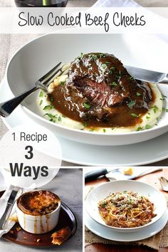 Make slow cooked beef cheeks. Then transform leftovers into a luscious ragu past and a pie.