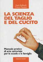 La Scienza Del Taglio E Del Cucito - Ruffinelli Carla, Mazzieri Franco - Mazzieri - Libro - Hoepli.it