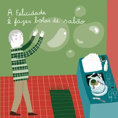 HAPPINESS IS TO BLOW SOAP BUBBLES, Illustrated by Madalena Matoso