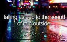 I love the sound of rain <3